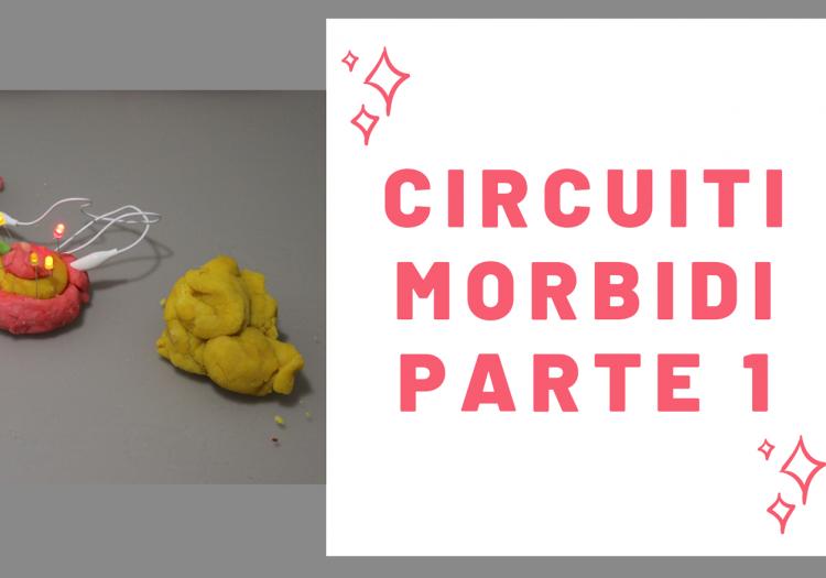 Circuiti Morbidi Parte 1