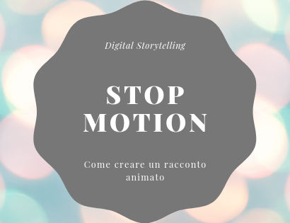 Stop Motion e digital storytelling: un esempio di utilizzo nella didattica